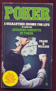 poker a guaranteed income for life Poker a guaranteed income for life by using the advanced concepts of poker by frank r wallace warner communications paperback good spine creases, wear to binding and pages from reading.